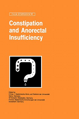 Constipation and Ano-Rectal Insufficiency - Ewe, K (Editor), and Eckardt, V F (Editor), and Enck, P (Editor)