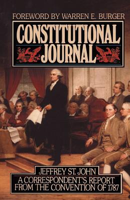 Constitutional Journal - St John, Jeffrey, Professor, and Burger, Warren (Foreword by)