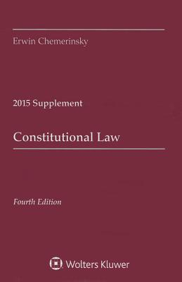 Constitutional Law: 2015 Case Supplement - Chemerinsky, Erwin