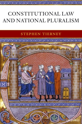 Constitutional Law and National Pluralism - Tierney, Stephen