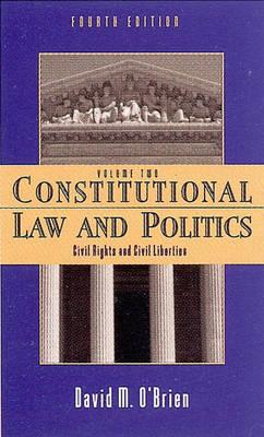 Constitutional Law and Politics - O'Brien, David M, Professor