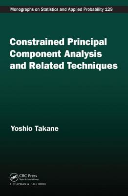 Constrained Principal Component Analysis and Related Techniques - Takane, Yoshio
