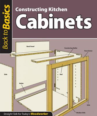 Constructing Kitchen Cabinets: Straight Talk for Today's Woodworker - Skills Institute Press