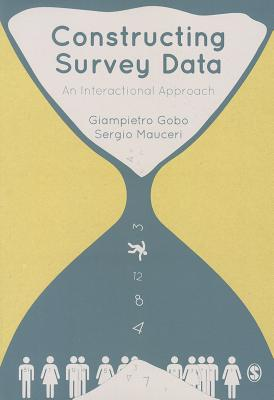Constructing Survey Data: An Interactional Approach - Gobo, Giampietro, and Mauceri, Sergio