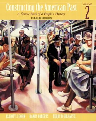Constructing the American Past, Volume II - Gorn, Elliott J