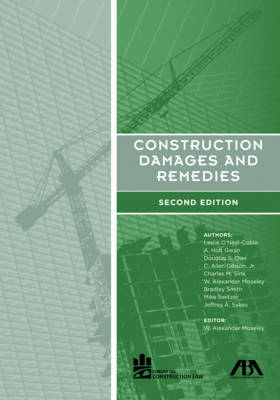 Construction Damages and Remedies - Moseley, W Alexander (Editor)