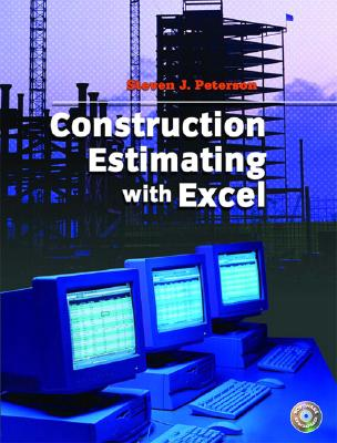 Construction Estimating Using Excel - Peterson, Stephen J, and Peterson, Steven J