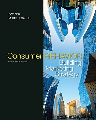 Consumer Behavior: Building Marketing Strategy - Hawkins, Del I, and Mothersbaugh, David L, Professor