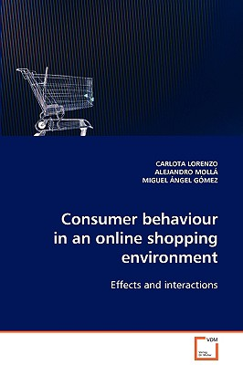 Consumer Behaviour in an Online Shopping Environment - Lorenzo, Carlota, and Molla, Alejandro, and Gomez, Miguel Angel