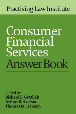 Consumer Financial Services Answer Book 2016 - Gottlieb, Richard E (Editor)