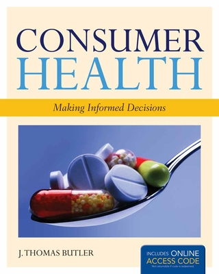 Consumer Health: Making Informed Decisions - Book Alone - Butler, J Thomas