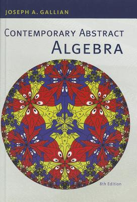 Contemporary Abstract Algebra - Gallian, Joseph A