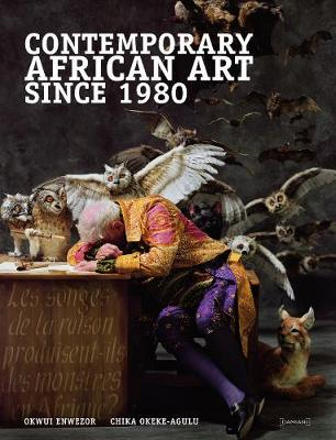 Contemporary African Art Since 1980 - Enwezor, Okwui (Contributions by), and Okeke-Agulu, Chika (Contributions by)