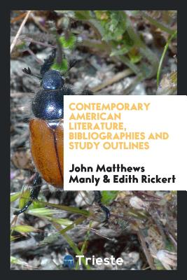 Contemporary American Literature, Bibliographies and Study Outlines - Manly, John Matthews