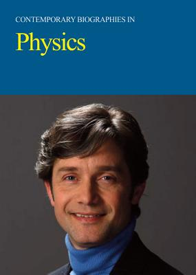 Contemporary Biographies in Physics: Print Purchase Includes Free Online Access - Salem Press (Editor)