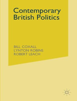Contemporary British Politics - Coxall, W. N., and Robins, Lynton, and Roberts, Lynton