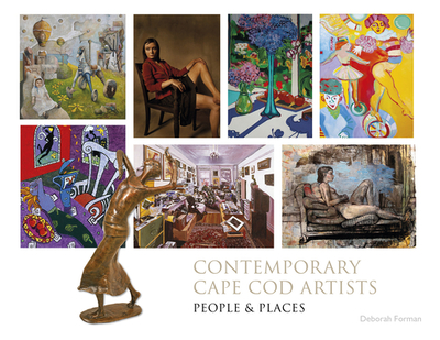 Contemporary Cape Cod Artists: People and Places - Forman, Deborah