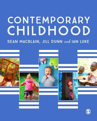 Contemporary Childhood - MacBlain, Sean, and Dunn, Jill, and Luke, Ian