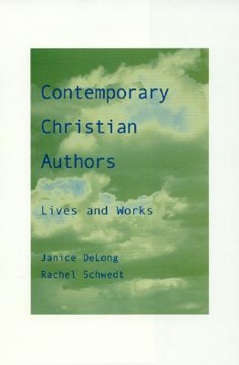 Contemporary Christian Authors: Lives and Works - DeLong, Janice A