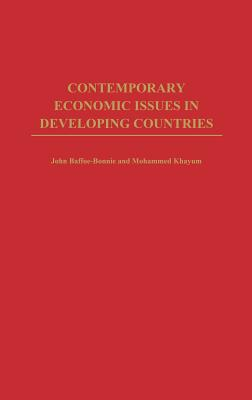 Contemporary Economic Issues in Developing Countries - Baffoe-Bonnie, John, and Khayum, Mohammed