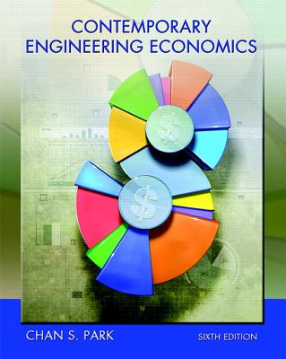 Contemporary Engineering Economics - Park, Chan S.
