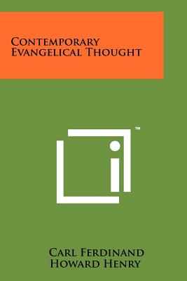 Contemporary Evangelical Thought - Henry, Carl Ferdinand Howard (Editor)