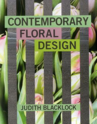 Contemporary Floral Design - Blacklock, Judith