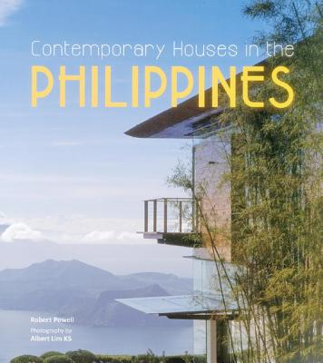 Contemporary Houses in the Philippines - Powell, Robert, and Lim, Albert (Photographer)