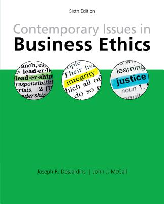 Contemporary Issues in Business Ethics - Desjardins, Joseph R, and McCall, John J