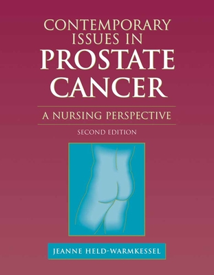 Contemporary Issues in Prostate Cancer: A Nursing Perspective - Held-Warmkessel, Jeanne