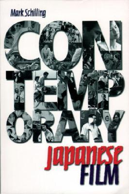 Contemporary Japanese Film - Schilling, Mark