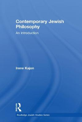 Contemporary Jewish Philosophy: An Introduction - Kajon, Irene