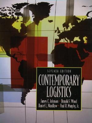 Contemporary Logistics - Wood, Donald F, and Johnson, James C, and Murphy, Paul Regis