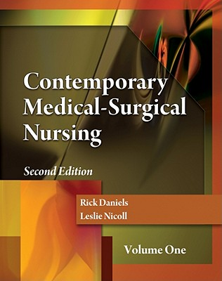 Contemporary Medical-Surgical Nursing, Volume 1 - Daniels, Rick, and Nicoll, Leslie H, PhD, MBA, RN, Faan