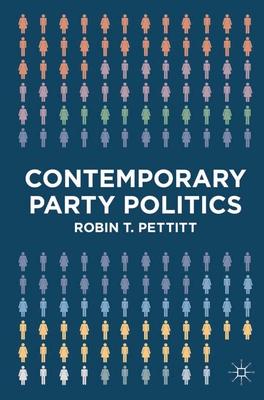 Contemporary Party Politics - Pettitt, Robin T.