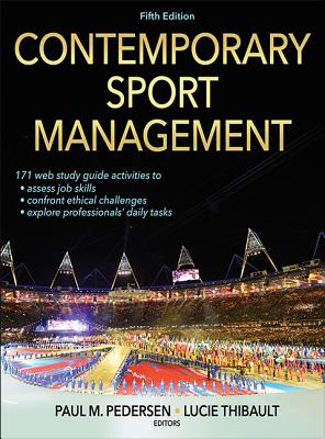 Contemporary Sport Management-5th Edition with Web Study Guide - Pedersen, Paul (Editor), and Thibault, Lucie, Dr. (Editor)