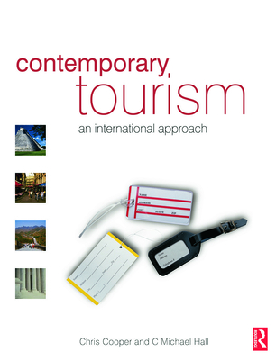 Contemporary Tourism: An International Approach - Cooper, Chris, and Hall, C Michael Prof