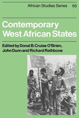 Contemporary West African States - O'Brien, Donal Cruise (Editor), and Rathbone, Richard, Dr. (Editor), and Dunn, John (Editor)