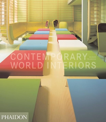 Contemporary World Interiors - Yelavich, Susan