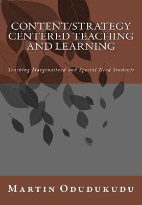 Content and Strategy Centered Teaching and Learning: Teaching Marginalized and Special Need Students - Odudukudu, Dr Martin