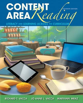 Content Area Reading: Literacy and Learning Across the Curriculum with Video-Enhanced Pearson Etext -- Access Card Package - Vacca, Richard T, and Vacca, Jo Anne L, and Mraz, Maryann E