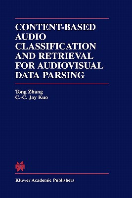 Content-Based Audio Classification and Retrieval for Audiovisual Data Parsing - Tong Zhang, and Kuo, C C Jay