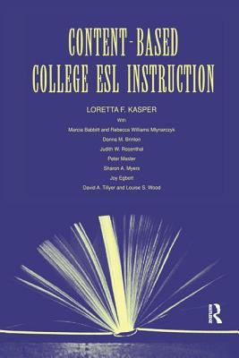 Content-Based College ESL Instruction - Kasper, Loretta F