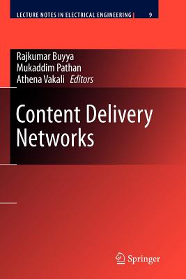 Content Delivery Networks - Buyya, Rajkumar (Editor), and Pathan, Mukaddim (Editor), and Vakali, Athena (Editor)