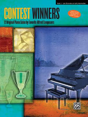 Contest Winners, Book 2: Late Elementary to Early Intermediate - McArthur, Victoria (Editor)