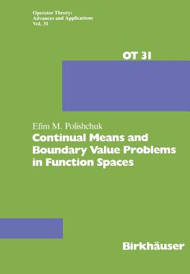 Continual Means and Boundary Value Problems in Function Spaces - Polishchuk, E