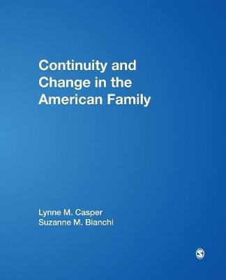 Continuity and Change in the American Family - Casper, Lynne M, Professor