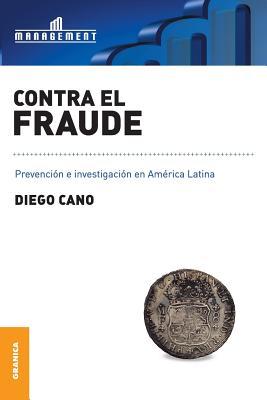 Contra el fraude: Prevenci?n e Investigaci?n en Am?rica Latina - Cano, Diego