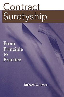 Contract Suretyship: From Principle to Practice - Lewis, Richard C