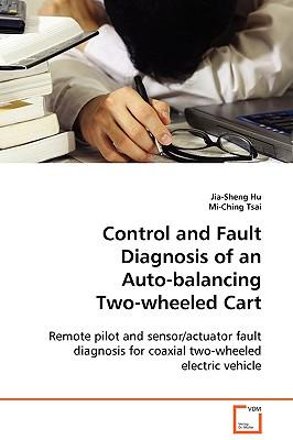 Control and Fault Diagnosis of an Auto-Balancing Two-Wheeled Cart - Hu, Jia-Sheng, and Tsa, Mi-Ching
